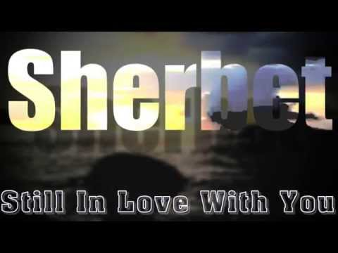 Still In Love With You : Sherbet