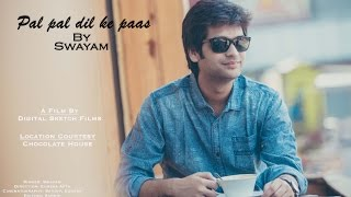 Video Pal Pal Dil Ke Paas Music Video | Swayam Pravash Padhi | Arijit Singh | Kishore Kumar download MP3, 3GP, MP4, WEBM, AVI, FLV September 2017