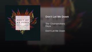 The Chainsmokers - Don't Let Me Down (feat. Daya) [Official Audio]