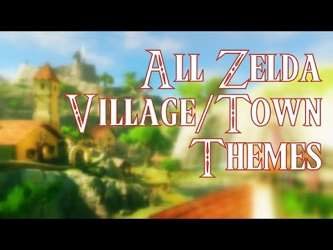 Every Zelda Town/Village Music Compilation