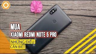 Mua Xiaomi Redmi Note 5 Pro - Tất cả những điều cần biết