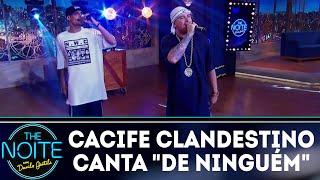 cacife clandestino canta de ninguém the noite 010618