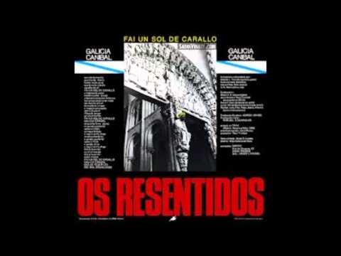 Os resentidos : Galicia canibal ( fai un sol de carallo ) ( HQ )