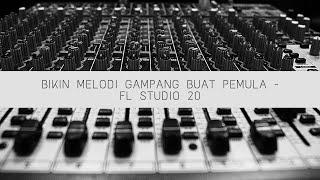 Tutorial Bikin Melodi Di Fl Studio 20