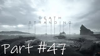 Let's Play - Death Stranding Part #47