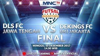 DLS FC (JAWA TENGAH) VS DEKINGS FC (DKI JAKARTA)  -  (FT : 3 - 4 )Liga Futsal Nusantara 2017
