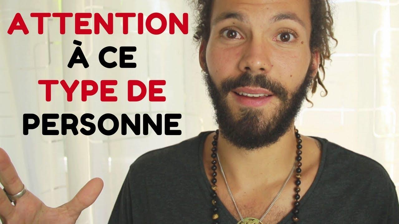 ATTENTION À CE TYPE DE PERSONNE - YouTube