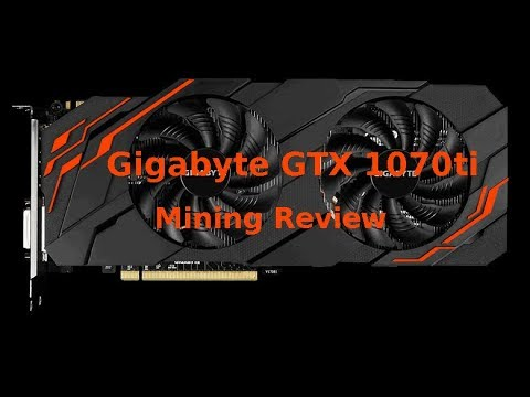 Gigabyte GTX 1070ti GPU mining REVIEW. Testing Ethereum and Zcash.