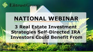 3 Real Estate Investment Strategies Self-Directed IRA Investors Could Benefit From - Video Image