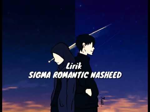 Sigma Romantic Nasheed Lirik  Istikharah Cinta,melukis Hati,sejuta Doa,kupu-kupu Cinta