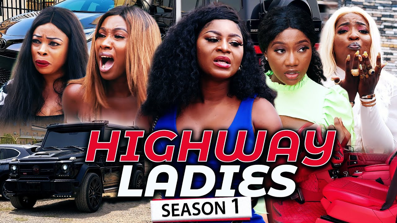 Download HIGHWAY LADIES (SEASON 1) Destiny Etiko/Sonia & Chinenye Nnebe 2021 Latest Nigerian Nollywood Movie