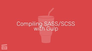 Compiling SASS/SCSS with Gulp, Part 4: Compiling Bootstrap