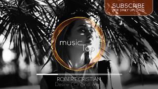 robert cristian desire original mix premiere