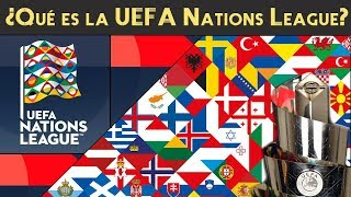 NATIONS LEAGUE 2018 🇪🇺 | Así es la Liga Naciones de la UEFA