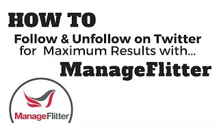 ManageFlitter | How to Follow and Unfollow on Twitter for Maximum Results