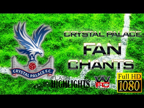 CRYSTAL PALACE FANCHANTS with Lyrics - Best EAGLES songs ever - LIVE | FULL HD |