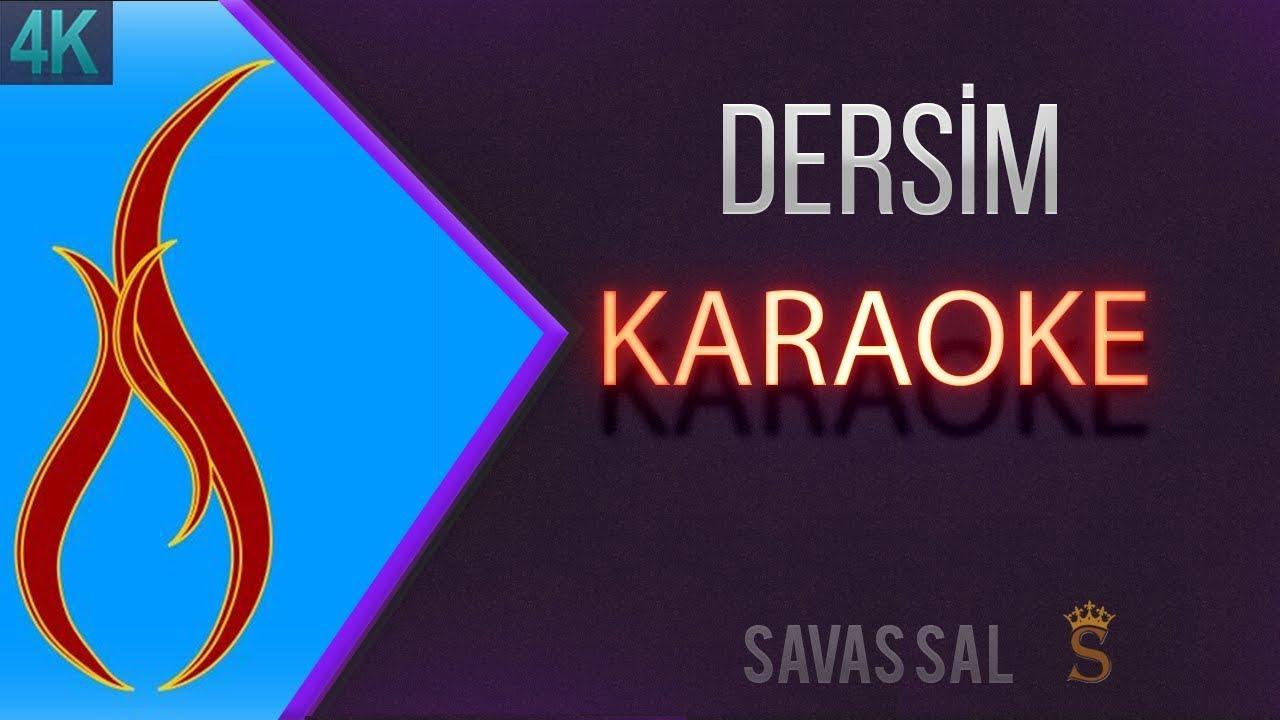 Dersim Dört Dağ içinde Karaoke 4k