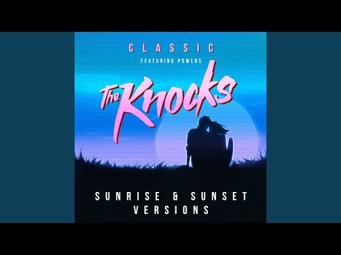 Classic (feat. POWERS) (The Knocks Sunrise Edit)