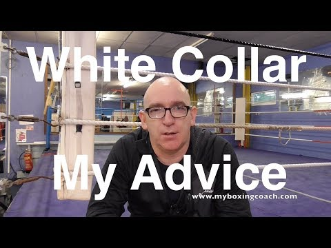 White Collar Boxing My Advice