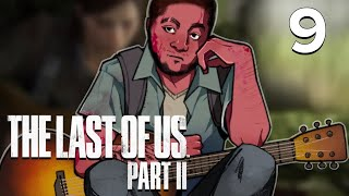 [9] The Last of Us Part II w/ GaLm