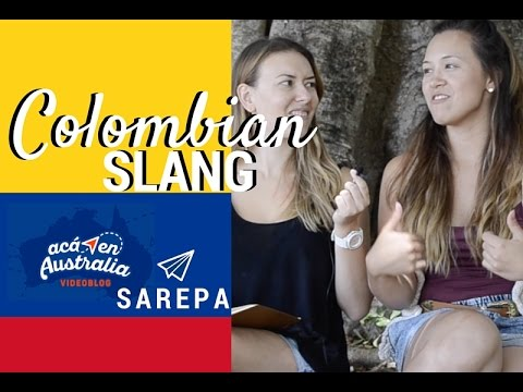 Colombian Slang with Aca en Australia and Sarepa
