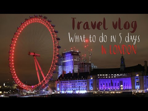 What to do in London in 5 days