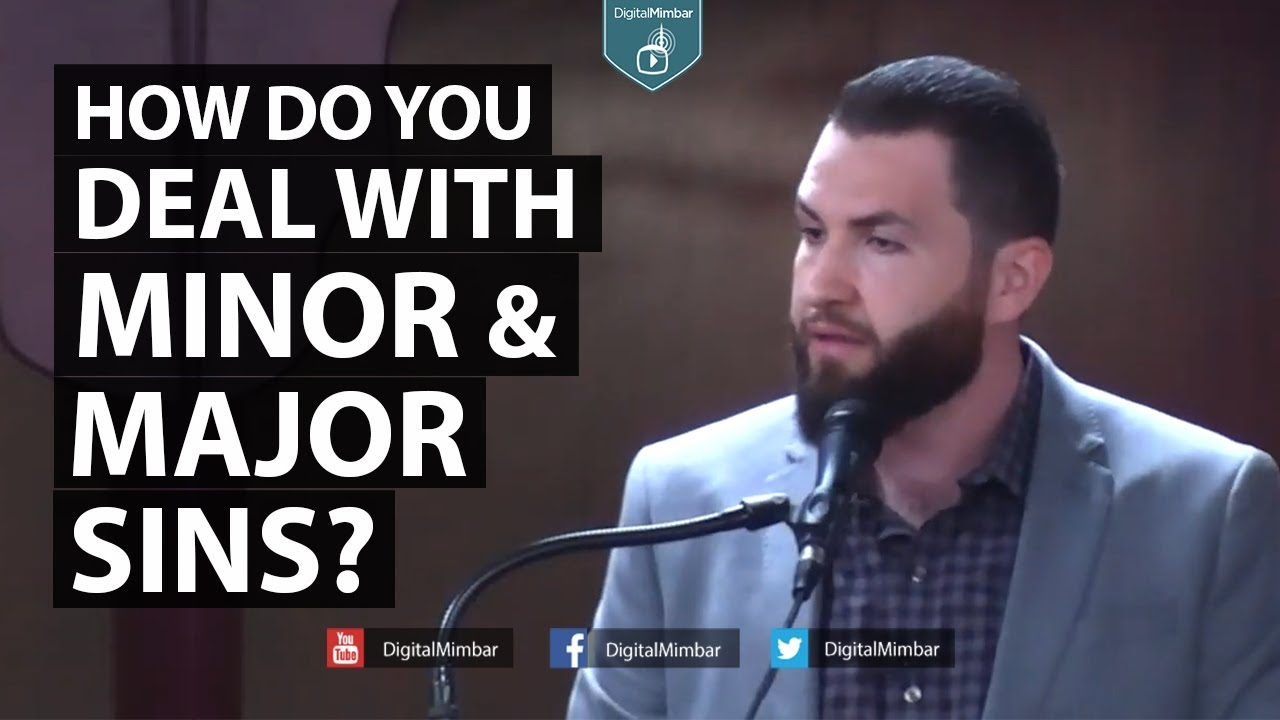 How do you Deal With Minor & Major Sins? - Majed Mahmoud
