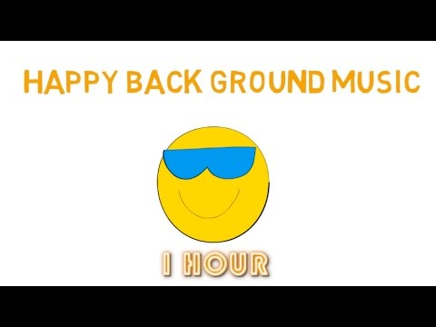 Happy Background Music: 1 Hour of Happy Background Music Instrumental Video