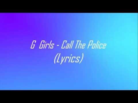 G Girls - Call the police (Lyrics video)
