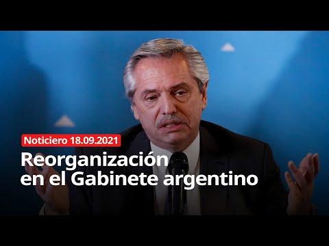 NOTICIERO 18/09/2021 - Reorganización en el Gabinete argentino