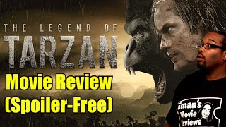 The Legend of Tarzan Movie Review (SPOILER-FREE)