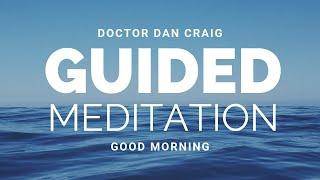Positive Meditation to kick start your day   Dr Dan Craig