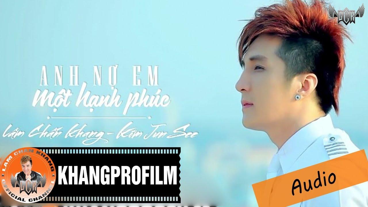 ANH NỢ EM MỘT HẠNH PHÚC | LÂM CHẤN KHANG FT. KIM JUN SEE | AUDIO