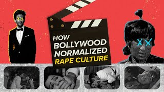 How Bollywood Normalised Rape Culture | BuzzFeed India