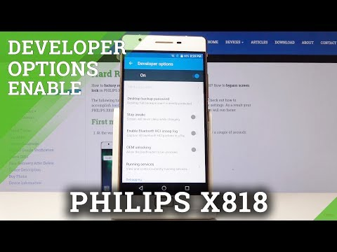 How To Activate Developer Options In PHILIPS X818 - Developer Features