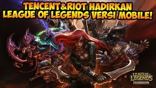 Tencent & Riot Hadirkan Game MOBA League of Legends di Mobile (Android/iOS)