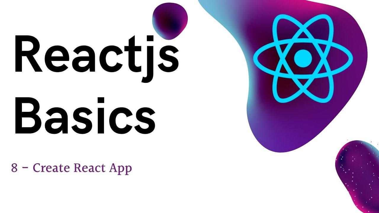 ReactJS Basics - Create React App