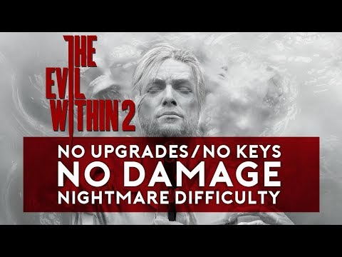 The Evil Within 2 Nightmare No Upgrades/No Keys/No Damage | Chapter 3: Resonances (2/2)