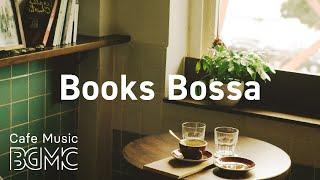 Books Bossa: Background Instrumental Cafe Jazz & Bossa Nova - Music for Reading, Work