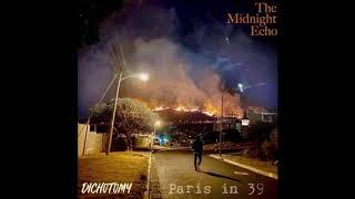 Paris in 39 - The Midnight Echo