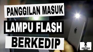 Download lagu KEREN! Jadikan Lampu Flash Sebagai Notifikasi Panggilan Masuk