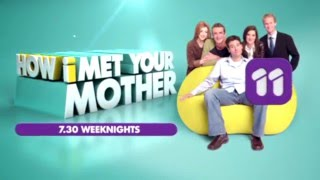 How I Met Your Mother, 7.30 weeknights on ELEVEN