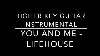 You And Me - Lifehouse (Acoustic Higher Key Instrumental)