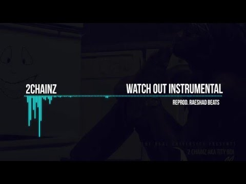 2Chainz - Watch Out Instrumental