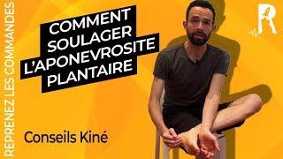 Aponévrosite Plantaire - Traitement Kiné contre la douleur de la voute plantaire