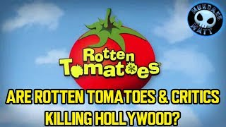 Are Rotten Tomatoes & Movie Critics killing Hollywood?