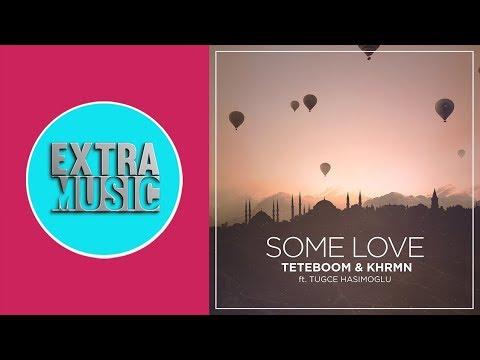 Teteboom & Khrmn Feat. Tuğçe Haşimoğlu - Some Love
