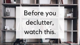 5 Decluttering Mistakes to Avoid | How NOT to Declutter