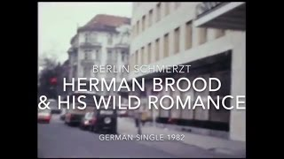 "Herman Brood & His Wild Romance - ""Berlin Schmerzt"" (German Single 1982)"