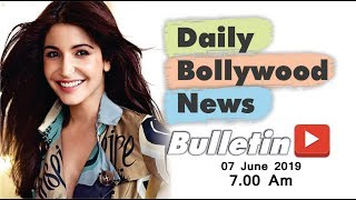 Latest Hindi Entertainment News From Bollywood | Anushka Sharma | 7 June 2019 | 07:00 AM